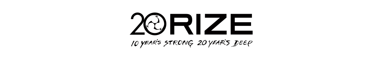 10 YEAR'S STRONG 20 YEAR'S DEEP .RIZE IS BACK!